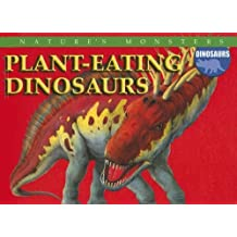 Plant-Eating Dinosaurs (Nature's Monsters: Dinosaurs) by Brenda Ralph Lewis (2006-07-01)