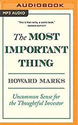 The Most Important Thing: Uncommon Sense for The Thoughtful Investor by Howard Marks (2016-03-08)