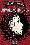 Die Unvollkommenen: Roman von Theresa Hannig