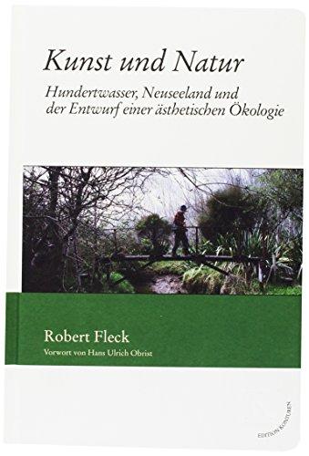 kunst-und-natur-hundertwasser-neuseeland-und-der-enwurf-einer-asthetischen-okologie-edition-konturen