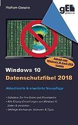 Windows 10 Datenschutzfibel 2018: Alle Datenschutzeinstellungen finden, verstehen und optimal einstellen