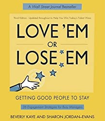 Love 'Em or Lose 'Em: Getting Good People to Stay (3rd Edition) by Beverly Kaye (2005-03-10)