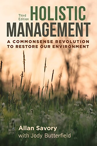Holistic Management, Third Edition: A Commonsense Revolution to Restore Our Environment por Allan Savory
