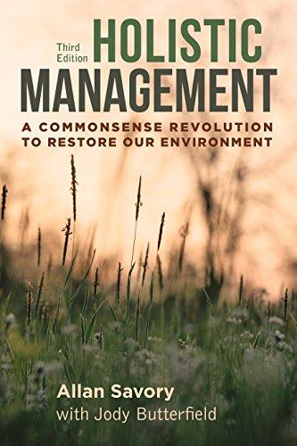 Holistic Management, Third Edition: A Commonsense Revolution to Restore Our Environment por Allan Savory