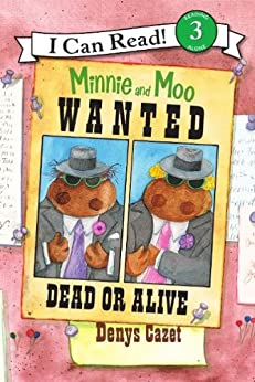 Minnie and Moo: Wanted Dead or Alive (I Can Read Level 3) by [Cazet, Denys]