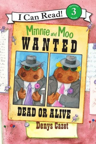 Minnie and Moo: Wanted Dead or Alive (I Can Read Level 3) (English Edition)
