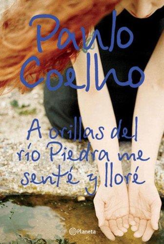 A Orillas del Rio Piedra Me Sente y Llore par Paulo Coelho