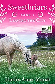 Sweetbriars, Leaving The City: British Equestrian Book Series by [Marsh, Hollie Anne]