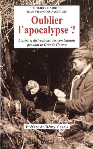 Oublier l'Apocalypse. Loisirs et distractions des Combattants pendant la Grande Guerre