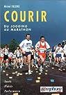 Courir : Du jogging au marathon par Delore
