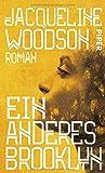 Ein anderes Brooklyn: Roman von Jacqueline Woodson