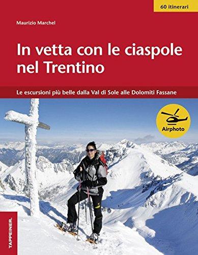 In vetta con le ciaspole nel Trentino di Maurizio Marchel