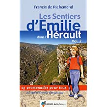 Les sentiers d'Emilie dans l'Hérault : Tome 2, Du littoral biterrois à l'Espinouse
