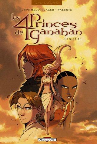 Les 4 Princes de Ganahan, Tome 2 : Shâal par Raphaël Drommelschlager