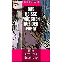 Das heiße Mädchen auf der Farm: Eine erotische Erfahrung (German Edition)