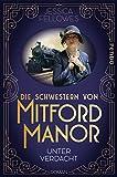 Die Schwestern von Mitford... von Jessica Fellowes