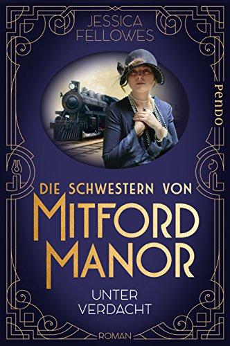 Buchseite und Rezensionen zu 'Die Schwestern von Mitford Manor' von Jessica Fellowes