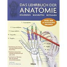 Das Lehrbuch der Anatomie: Kolorieren Beschriften Bestimmen