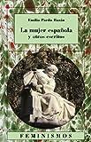 La mujer española y otros escritos (Feminismos)