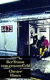 Der Traum vom großen Geld: Kriminalroman. Ein Harlem-Roman (4) (Unionsverlag Taschenbücher)