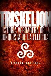 Triskelion: Historia verdadera de la conquista de la felicidad (Trilogía del Largo Ahora nº 1) (Spanish Edition)