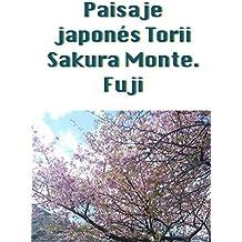 Paisaje japonés Torii Sakura Monte. Fuji (Spanish Edition)