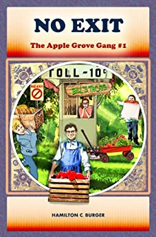 NO EXIT (Exciting chapter book for kids 8-12) (The Apple Grove Gang) by [Burger, Hamilton C.]