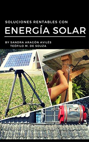 Soluciones Rentables con Energía Solar: Sistemas Renovables con Energía Solar (Spanish Edition)