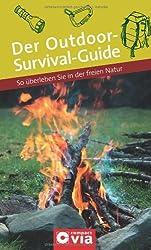 Der Outdoor-Survival-Guide: So überleben Sie in der freien Natur