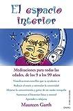 El espacio interior: Meditaciones para todas las edades, de los 9 a los 99 años (El Niño y su Mundo)