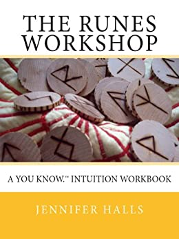 The Runes Workshop: A You know.TM Intuition Workbook (English Edition) par [Halls, Jennifer]