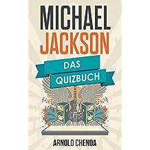 Michael Jackson: Das Quizbuch von The Jackson 5 über Billie Jean bis zur Neverland-Ranch