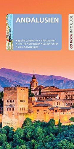 GO VISTA: Reiseführer Andalusien: Mit Faltkarte und 3 Postkarten (Go Vista Info Guide)