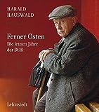 Ferner Osten: Die letzten Jahre der DDR - Fotografien 1986-1990 - Harald Hauswald