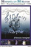 1. SILENCIO INTEGRAL: Curso de Homeopatía Integral 1 (SInfonía en SI Mayor)