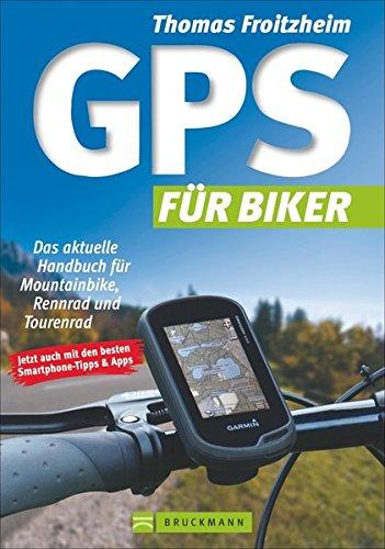 gps-fur-biker-das-aktuelle-handbuch-fur-mountainbike-rennrad-und-tourenrad-wie-benutzte-ich-das-gps-