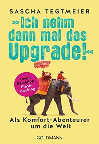 Ich nehm dann mal das Upgrade: Als Komfort-Abenteurer um die Welt - Unser Reisetipp: Flashpacking (Komfort Shop)