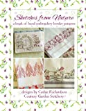 Sketches from Nature: a book of hand embroidery border patterns: Volume 2