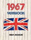 1967 UK Yearbook: Interesting facts and figures from 1967 - Perfect original birthday or anniversary gift idea!