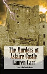 The Murders at Astaire Castle: A Mac Faraday Mystery by Lauren Carr (2013-08-01)