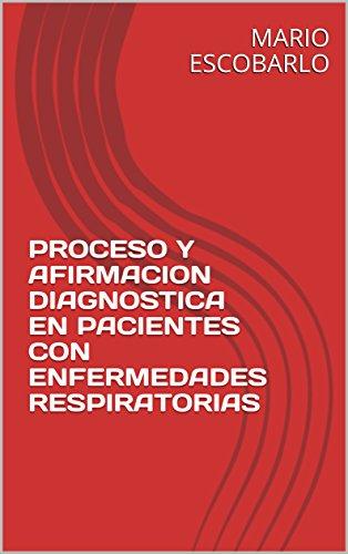 PROCESO Y AFIRMACION DIAGNOSTICA EN PACIENTES CON ENFERMEDADES RESPIRATORIAS