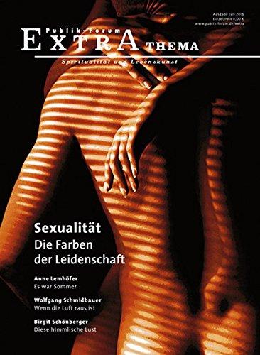 Sexualität – Die Farben der Leidenschaft (Publik-Forum Extra)