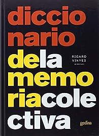 Diccionario de la memoria colectiva par Ricard Vinyes Ribas