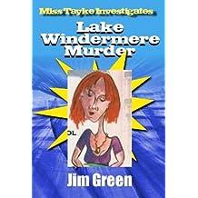 Lake Windermere Murder (Miss Tayke Investigates (murder mystery, women sleuths, British detective, crime fiction, female protagonist) Book 13)