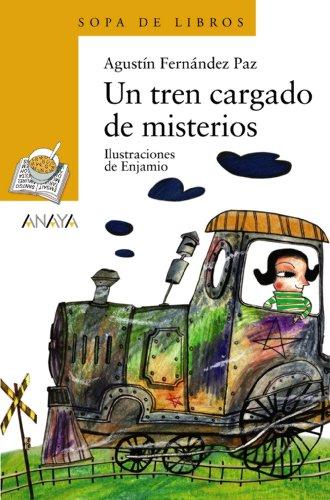Un tren cargado de misterios (Literatura Infantil (6-11 Años) - Sopa De Libros) por Agustín Fernández Paz