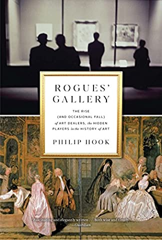 Rogues' Gallery: The Rise (and Occasional Fall) of Art Dealers,