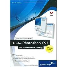 Adobe Photoshop CS3 - Der professionelle Einstieg (inkl. DVD mit Testversion & Video-Lektionen)