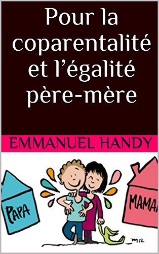Couverture du livre Pour la coparentalité et l'égalité père-mère