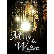 Magie der Welten: Weltentrilogie Bd. 2