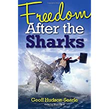 Freedom After the Sharks by Geoff Hudson-Searle (15-Sep-2014) Paperback
